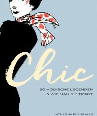 Chic - 50 modische Legenden